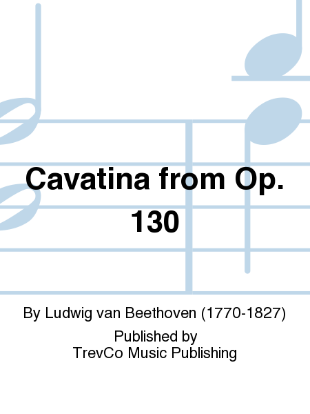 Cavatina from Op. 130