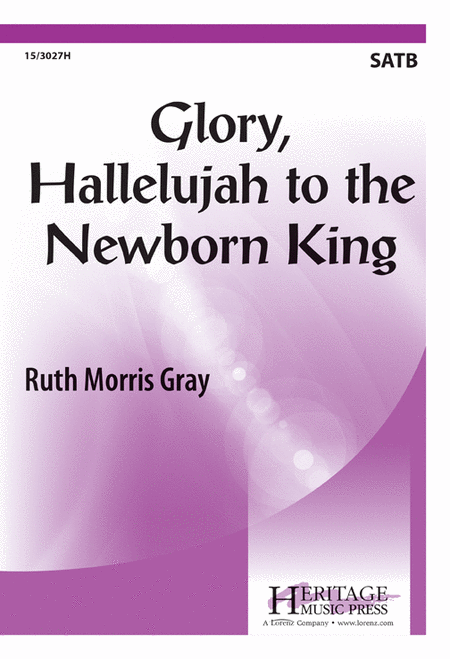 Glory, Hallelujah to the Newborn King