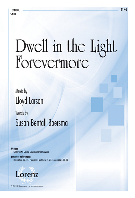 Dwell in the Light Forevermore