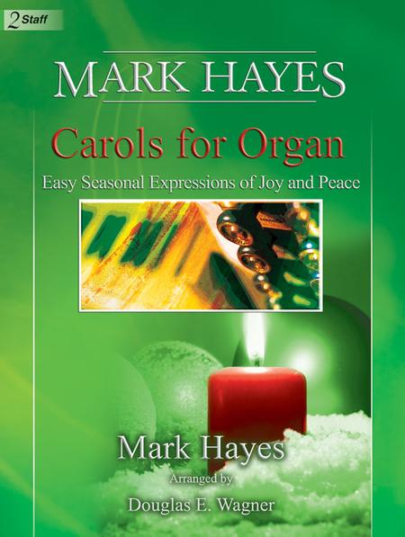 Mark Hayes: Carols for Organ