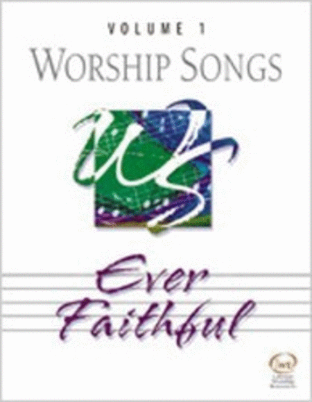 Worship Songs, Volume 1: Ever Faithful