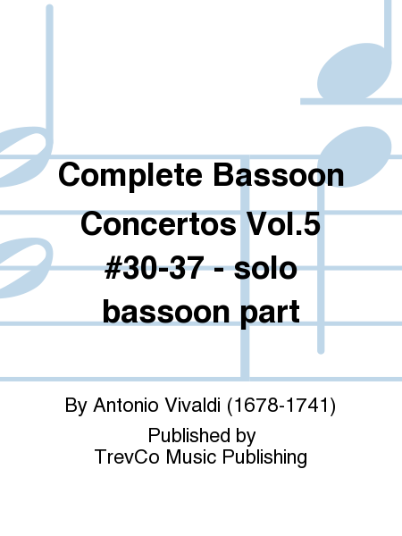Complete Bassoon Concertos Vol.5 #30-37 - solo bassoon part
