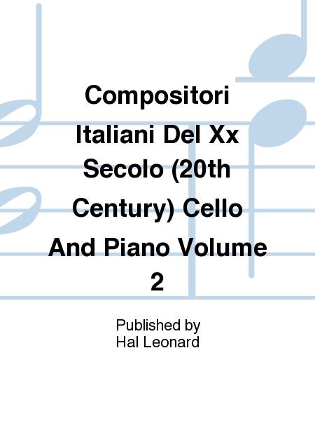 Compositori Italiani Del Xx Secolo (20th Century) Cello And Piano Volume 2