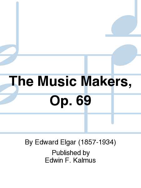 The Music Makers, Op. 69