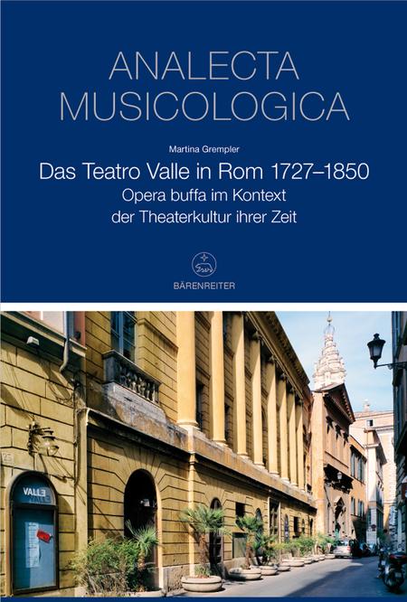 Das Teatro Valle in Rom 1727-1850
