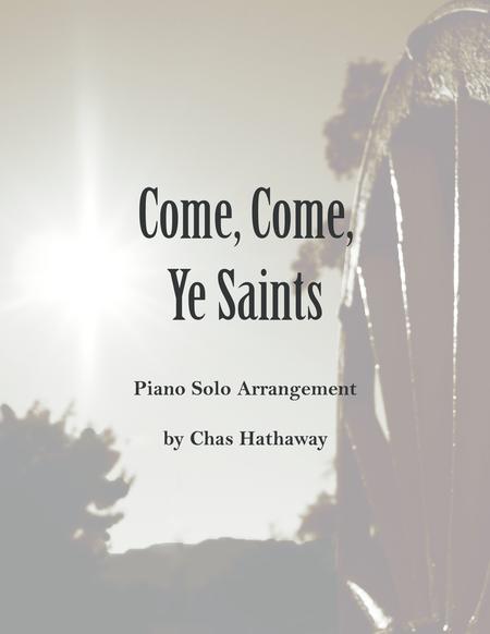 Come, Come Ye Saints