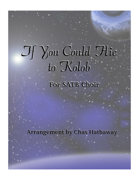 If You Could Hie to Kolob for SATB Choir