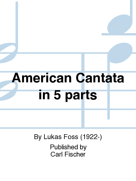 American Cantata in 5 parts