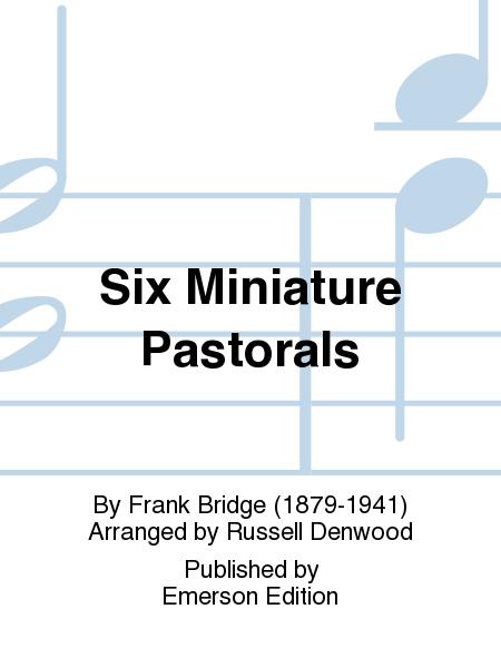 Six Miniature Pastorals