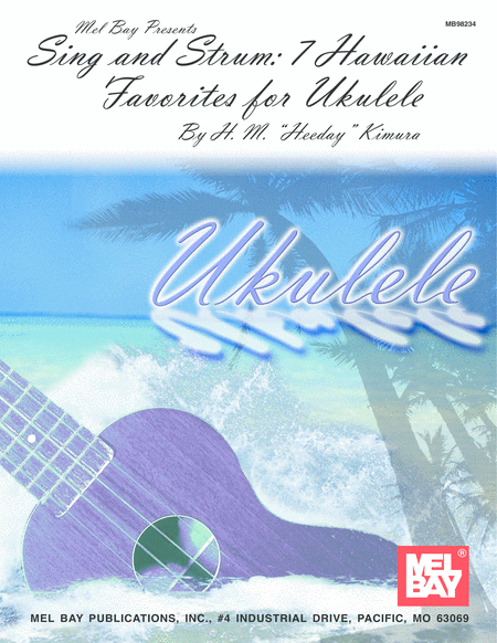 Sing and Strum: 7 Hawaiian Favorites for Ukulele