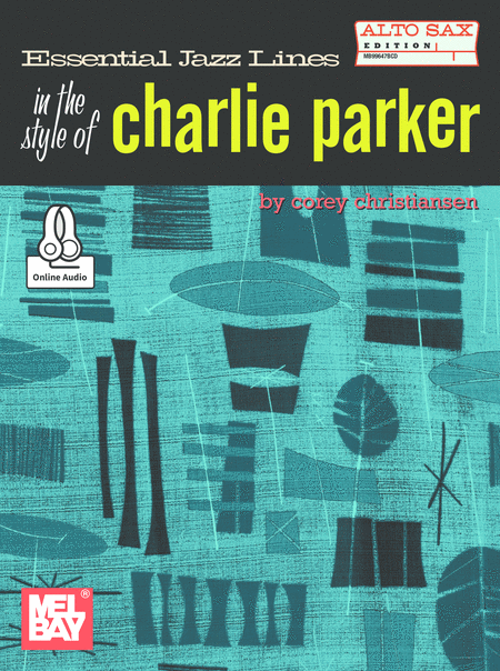 Essential Jazz Lines: The Style of Charlie Parker, Alto Sax