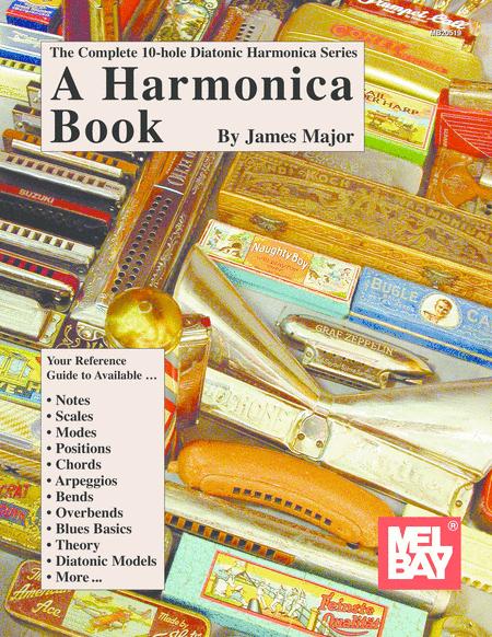 Complete 10-Hole Diatonic Harmonica Series: A Harmonica Book