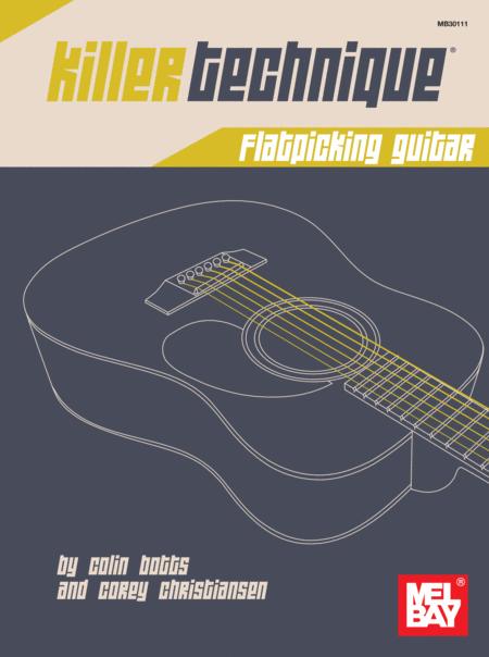 Killer Technique: Flatpicking Guitar