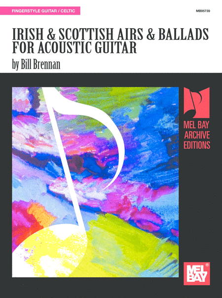 Irish and Scottish Airs and Ballads for Acoustic Guitar