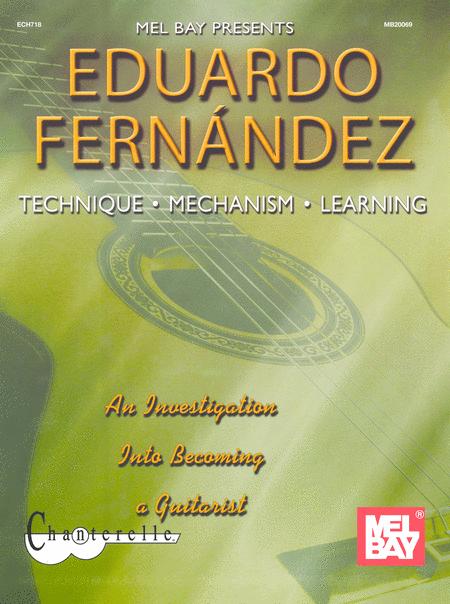 Eduardo Fernandez: Technique, Mechanism, Learning