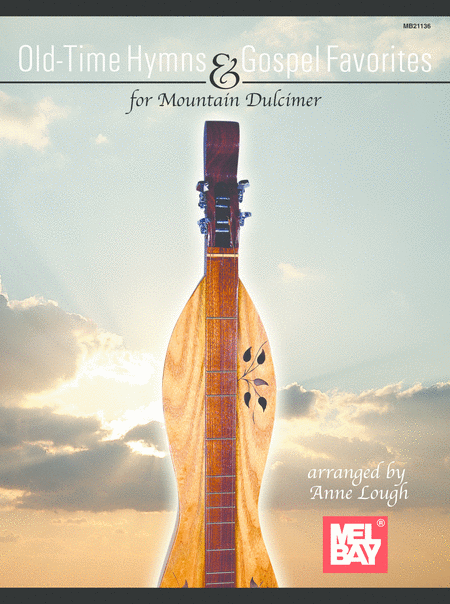 Old-Time Hymns & Gospel Favorites for Mountain Dulcimer