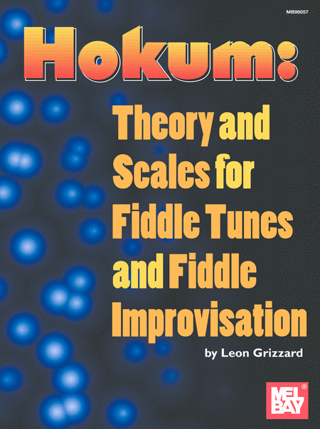 Hokum: Theory and Scales for Fiddle Tunes and Fiddle Improvisation