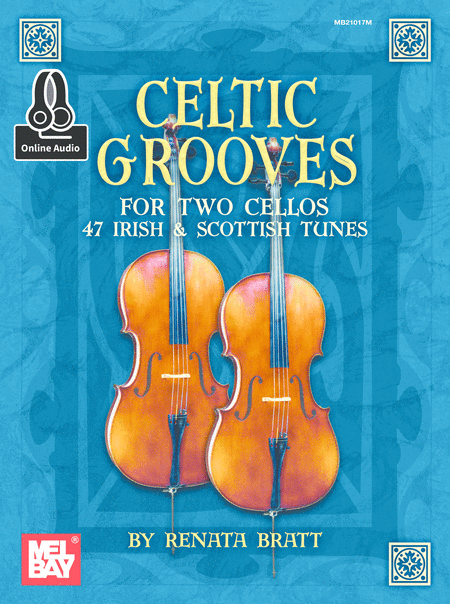 Celtic Grooves for Two Cellos: 47 Irish & Scottish Tunes