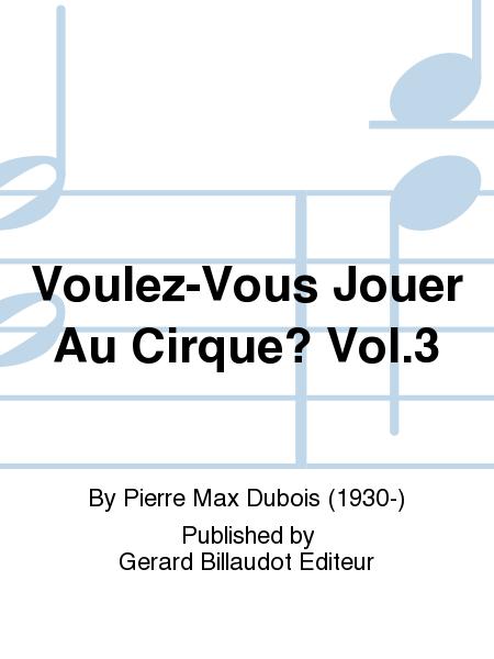 Voulez-Vous Jouer Au Cirque? Vol.3