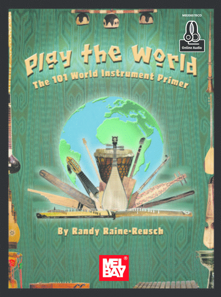 Play The World: The 101 Instrument Primer