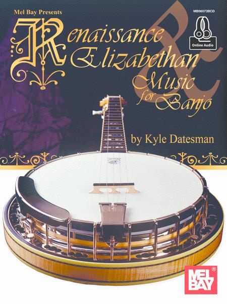 Renaissance & Elizabethan Music for Banjo