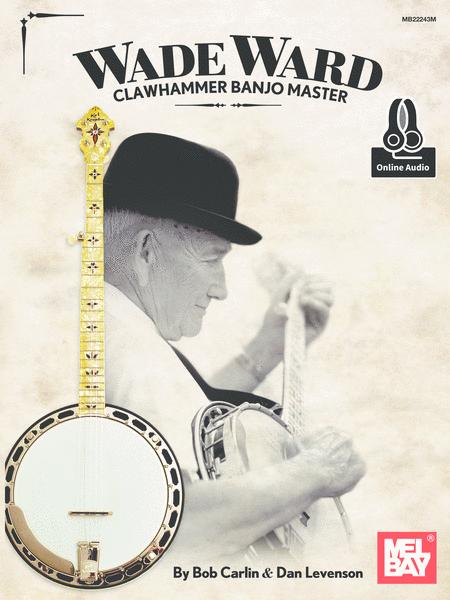 Wade Ward Clawhammer Banjo Master