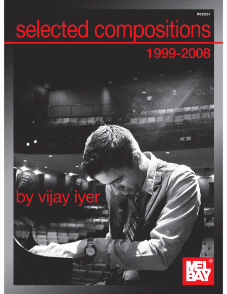 Selected Compostions 1999-2008 of Vijay Iyer