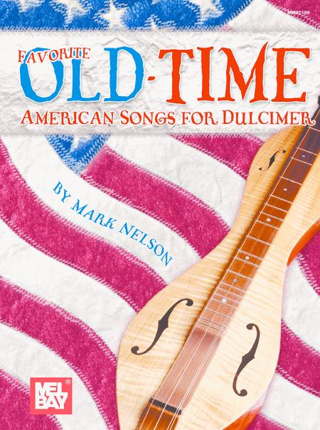 Favorite Old-Time American Songs for Dulcimer