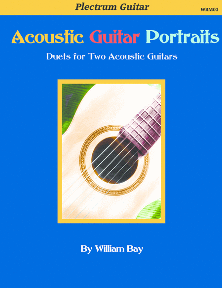 Acoustic Guitar Portraits: Duets for Two Acoustic Guitars
