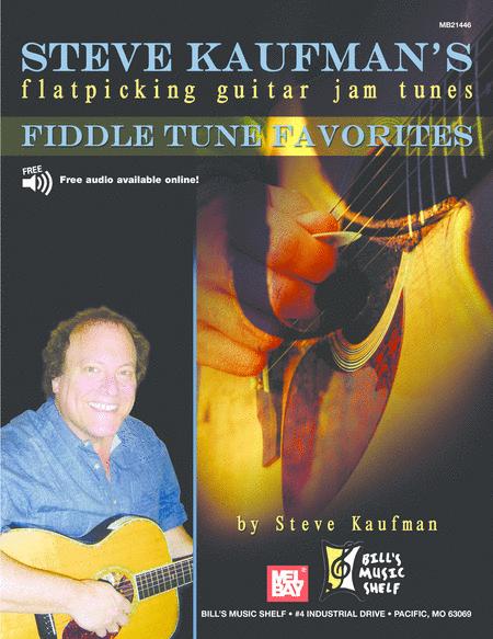Steve Kaufman's Fiddle tune Favorites, Flatpicking Guitar Jam Tns