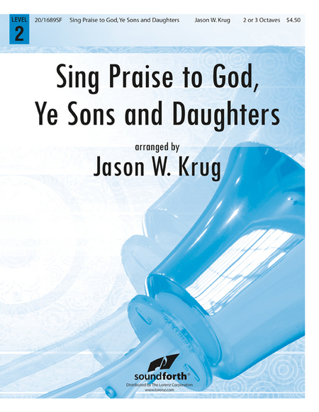 Sing Praise to God, Ye Sons and Daughters