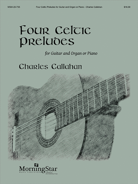 Four Celtic Preludes: Guitar and Organ or Piano