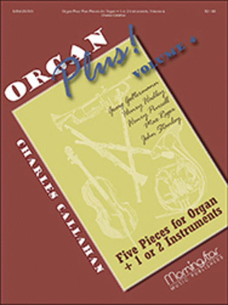 Organ Plus! Five Pieces for Organ + 1 or 2 Instruments, Volume 4