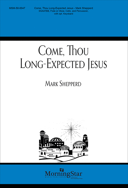 Come, Thou Long-Expected Jesus (Choral Score)