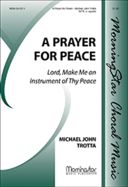 A Prayer for Peace: Lord, Make Me an Instrument of Thy Peace