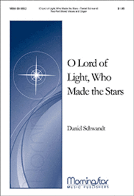 O Lord of Light, Who Made the Stars