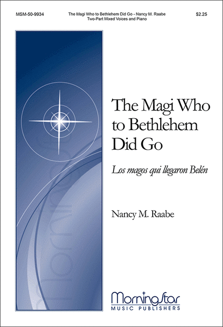 The Magi Who to Bethlehem Did Go (Los magos que llegaron Belen)