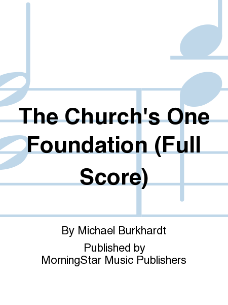 The Church's One Foundation (Full Score)