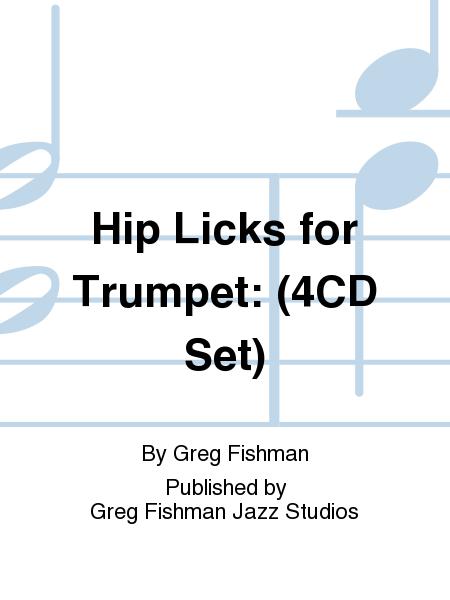 Hip Licks for Trumpet: (4CD Set)