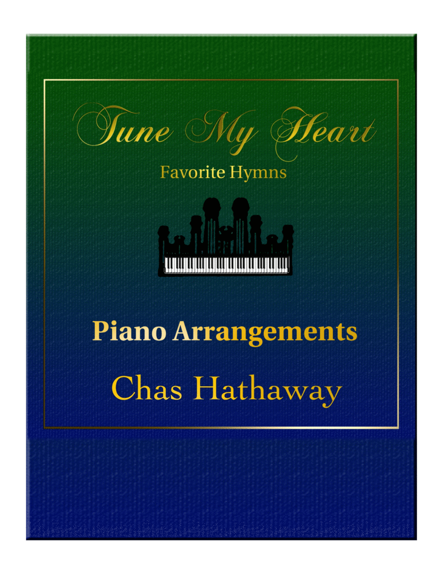 Tune My Heart: Piano Solo Arrangements of Favorite Hymns
