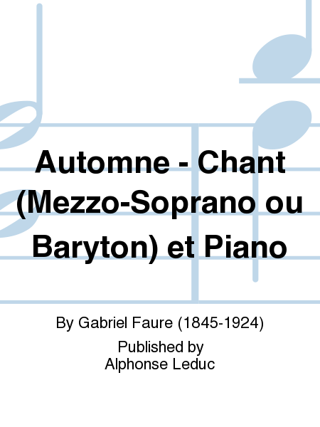 Automne - Chant (Mezzo-Soprano ou Baryton) et Piano