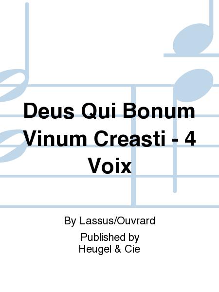 Deus Qui Bonum Vinum Creasti - 4 Voix