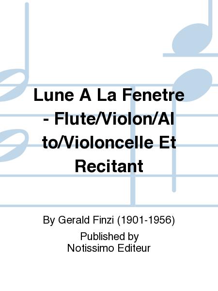 Lune A La Fenetre - Flute/Violon/Alto/Violoncelle Et Recitant
