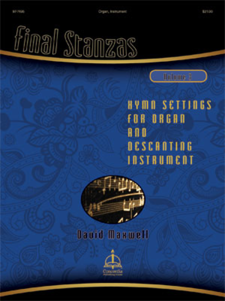 Final Stanzas, Vol. 3: Hymn Settings for Organ and Descanting Instrument