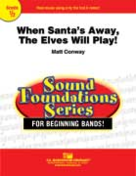 When Santa's Away, The Elves Will Play!