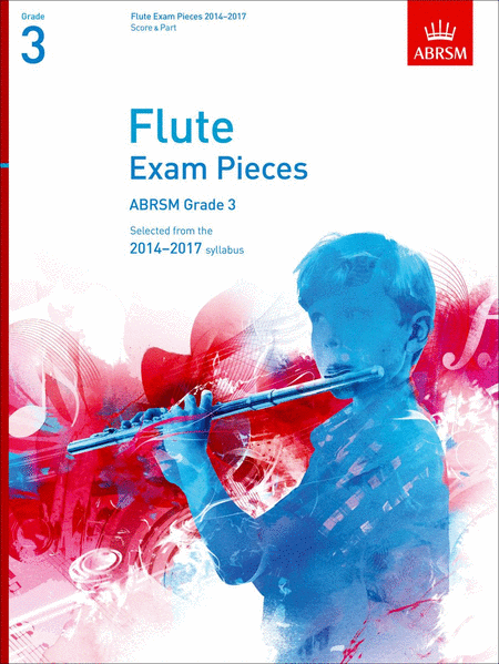 Flute Exam Pieces 2014-2017, Grade 3, Score & Part