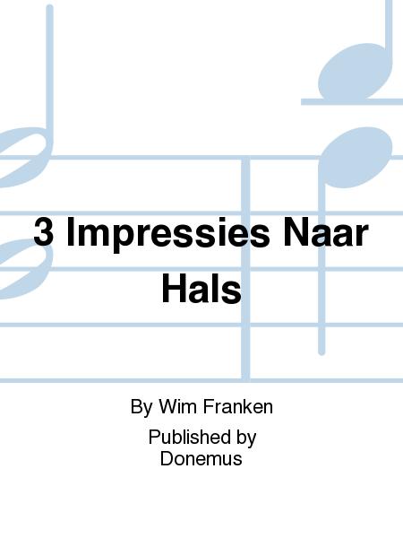 3 Impressies Naar Hals