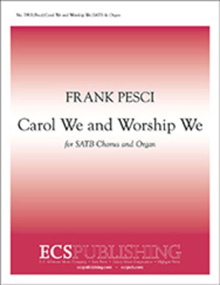 Carol We and Worship We