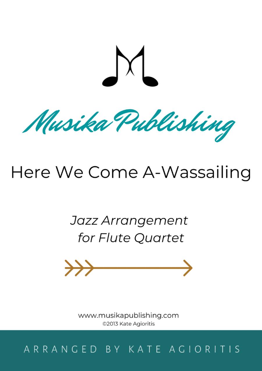 Here We Come A-Wassailing - Jazz Carol for Flute Quartet