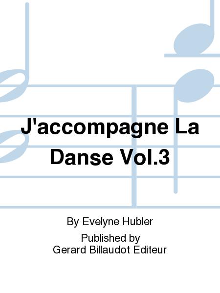 J'Accompagne La Danse Vol.3